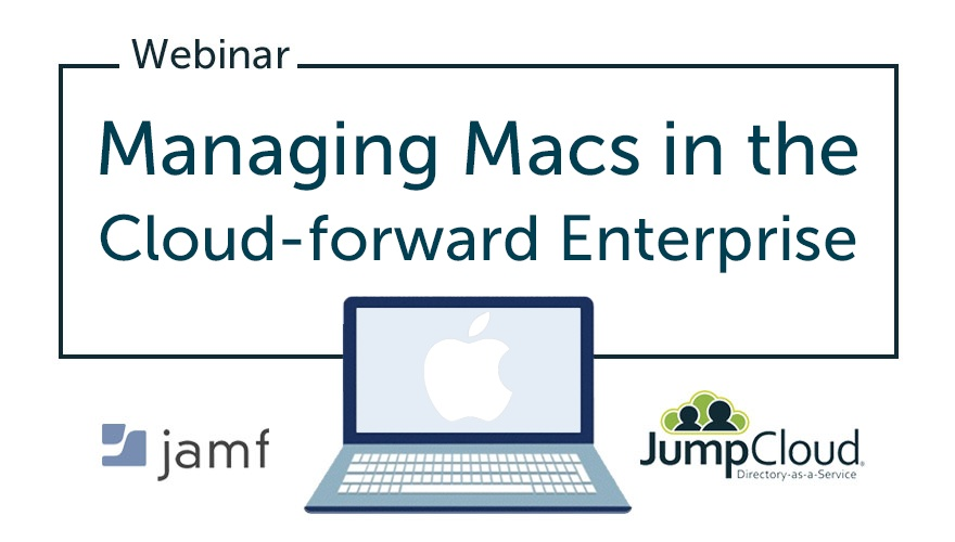 Managing macs in the cloud-forward enterprise Jamf