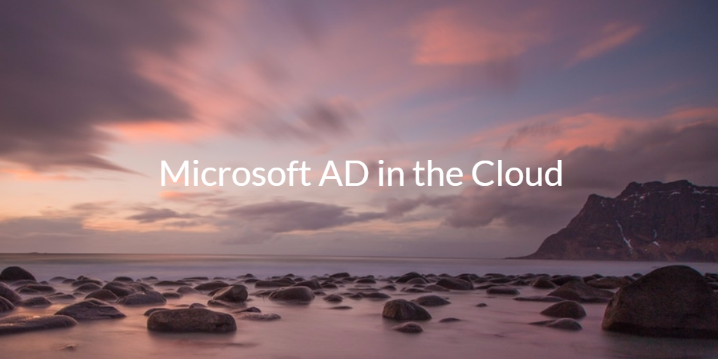Microsoft AD in the Cloud