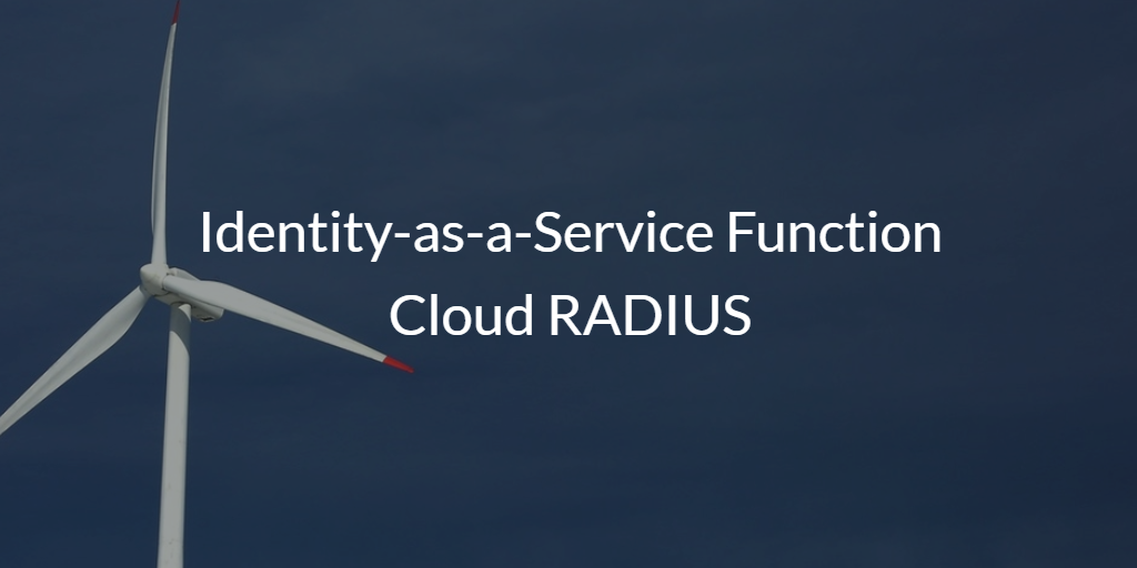 Identity-as-a-Service Function Cloud RADIUS