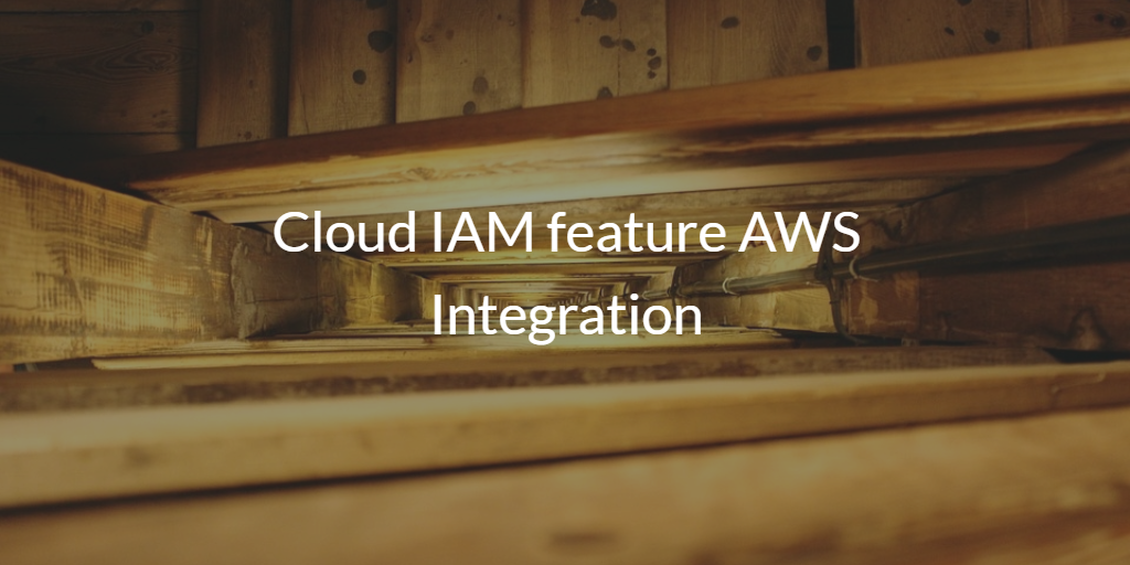 Cloud IAM feature AWS Integration