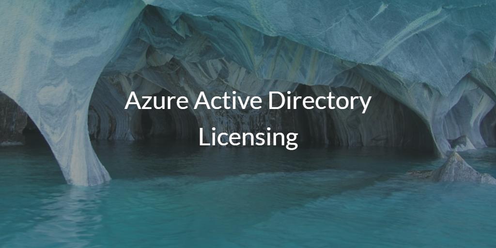 Azure Active Directory Licensing
