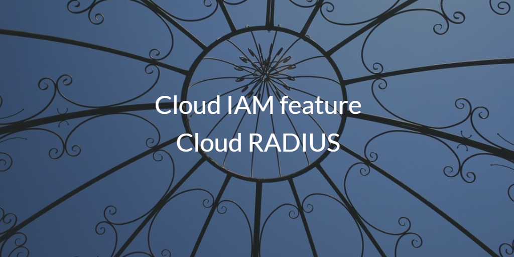 Cloud IAM Cloud RADIUS