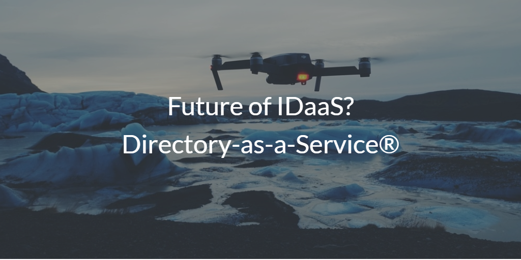 Directory-as-a-Service future of IDaaS