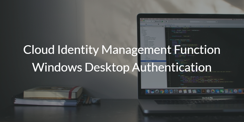 Cloud Identity Management Function Windows Desktop Authentication