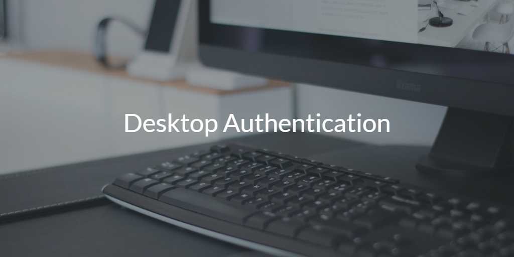 Desktop Authentication