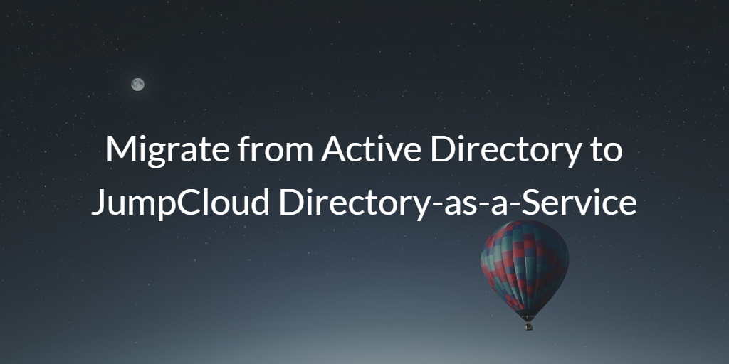 Migrate from Active Directory to JumpCloud