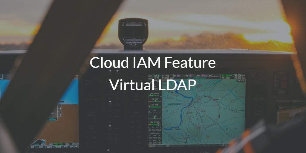 Cloud IAM Feature Virtual LDAP