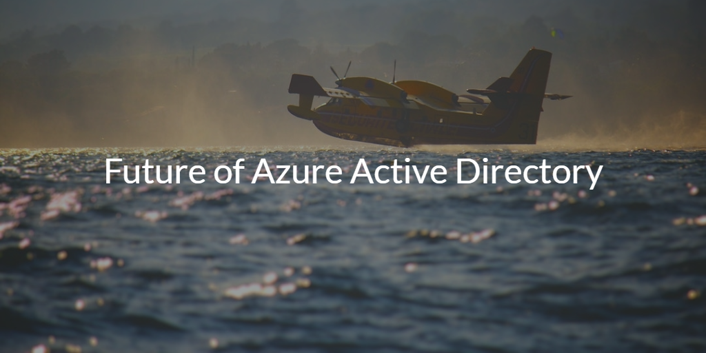 Future of Azure Active Directory