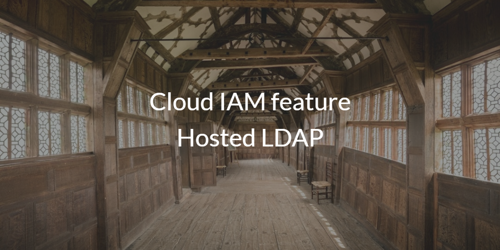 Cloud IAM feature Hosted LDAP