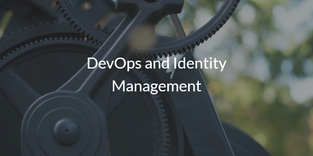 DevOps and Identity Management