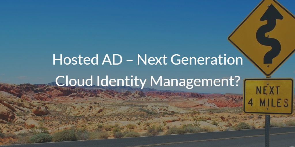 Hosted Active Directory – Next Generation Cloud Identity Management