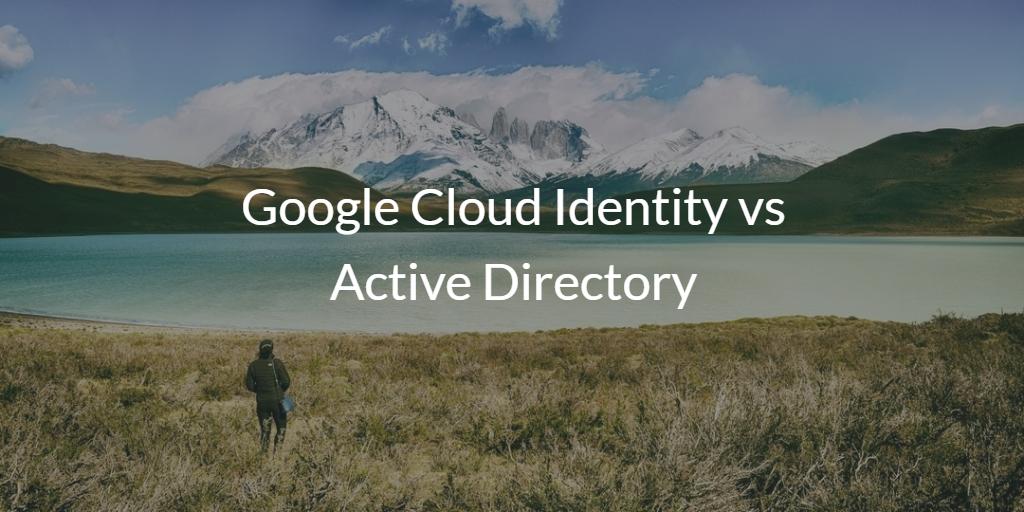 Google Cloud Identity vs Active Directory   JumpCloud