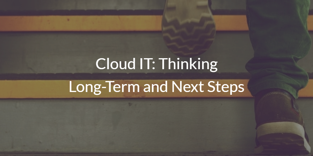 Cloud IT Next Steps