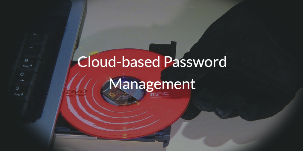 Cloud-based Password Management