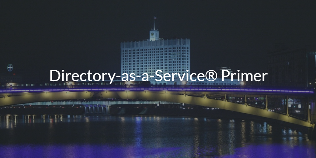 Directory-as-a-Service Primer