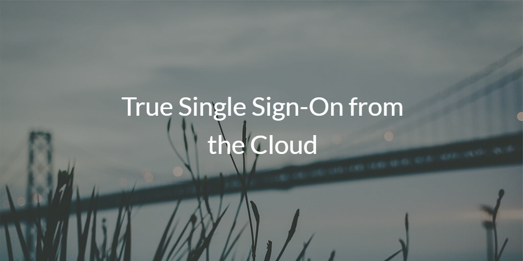 Cloud True Single Sign-On