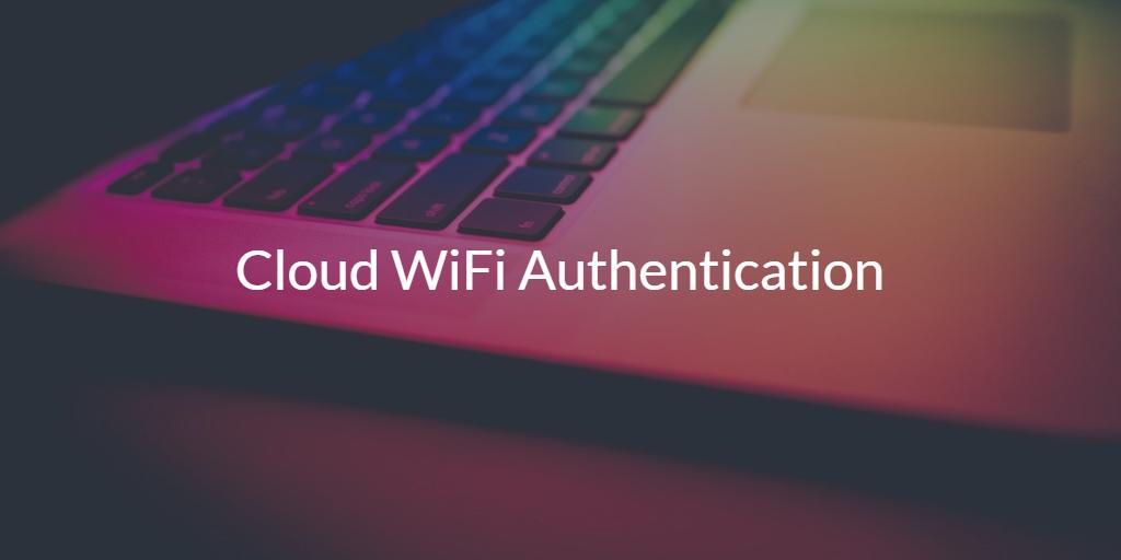 Cloud WiFi Authentication