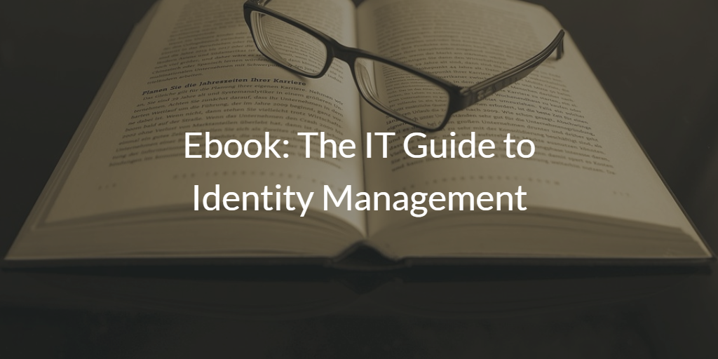 The IT Guide to Identity Management