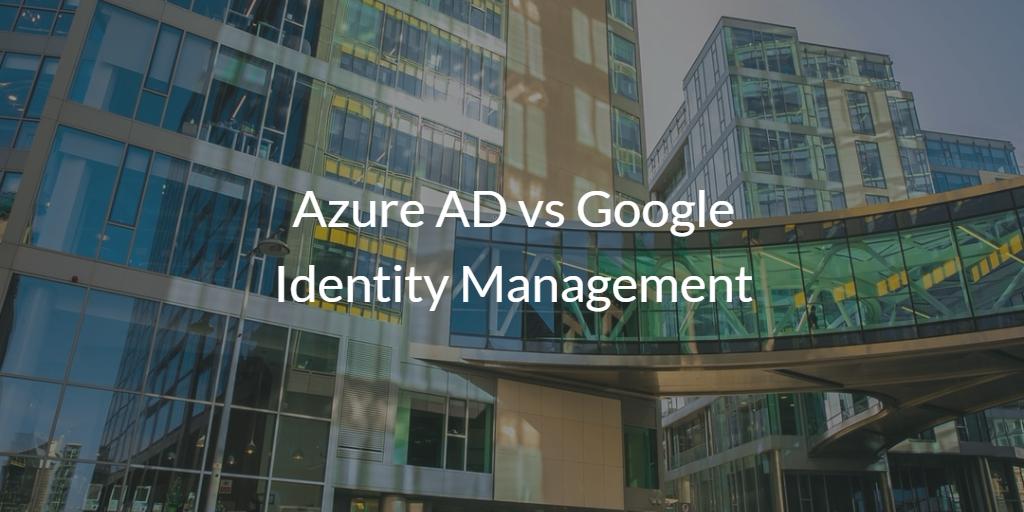 Azure AD vs Google Identity Management | JumpCloud