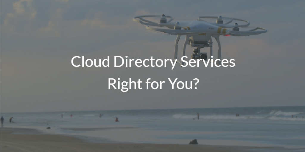 Cloud Directory Services Right for you