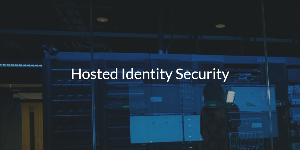 Hosted Identity Security