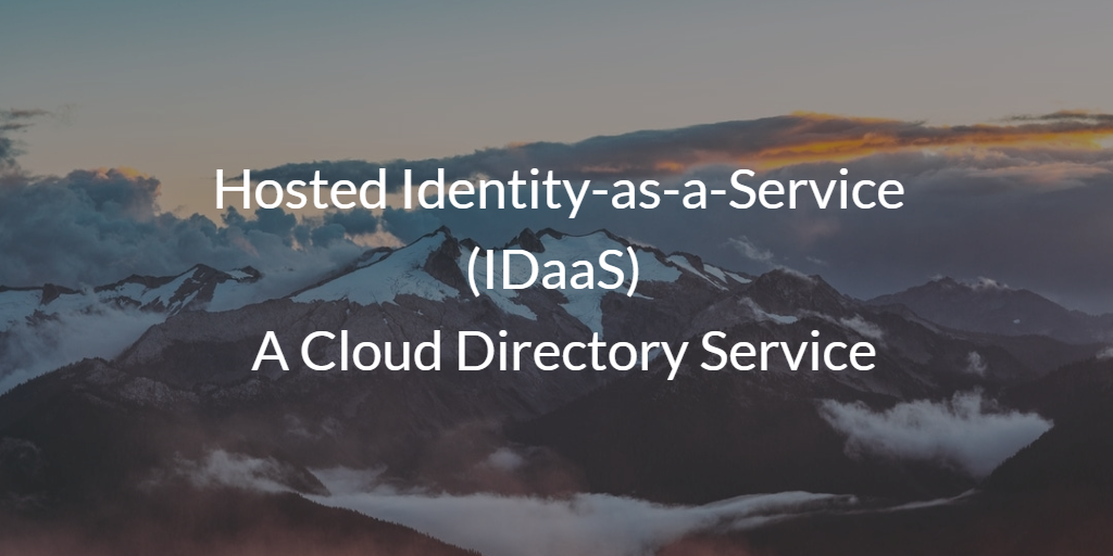 Hosted Identity-as-a-Service (IDaaS) – A Cloud Directory Service