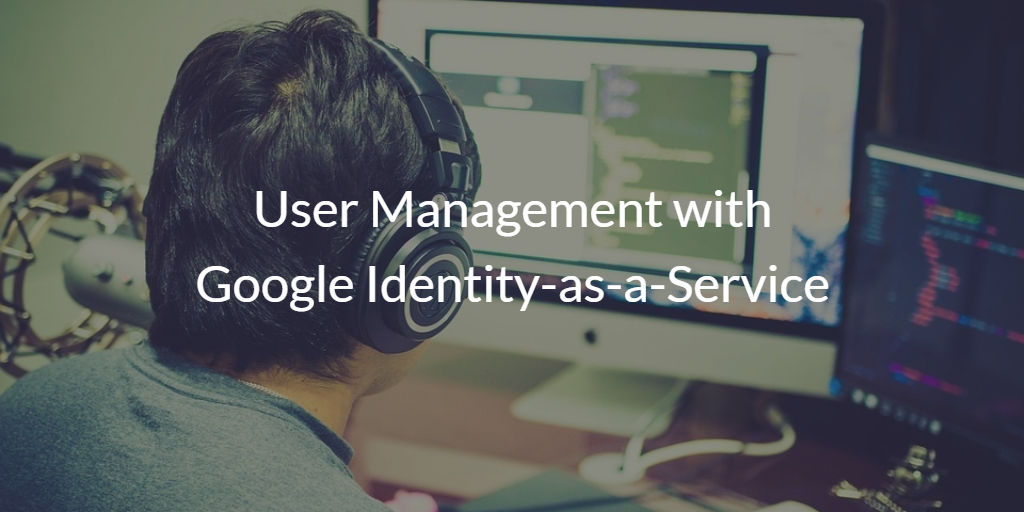 user management with google IDaaS