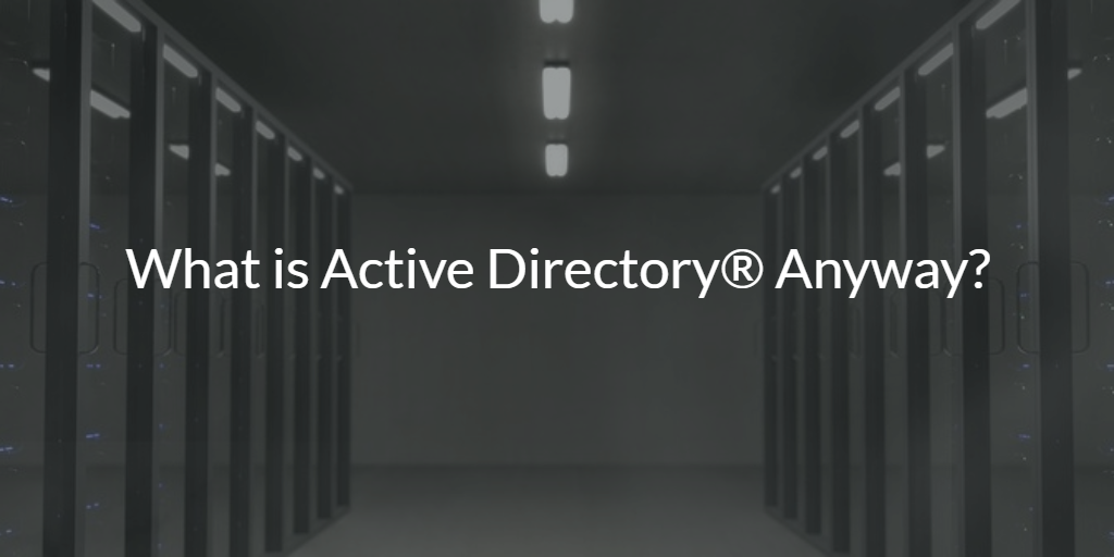 What is Active Directory® Anyway? | JumpCloud