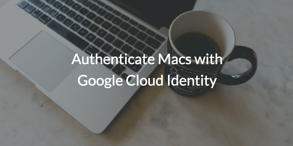 Authenticate Macs