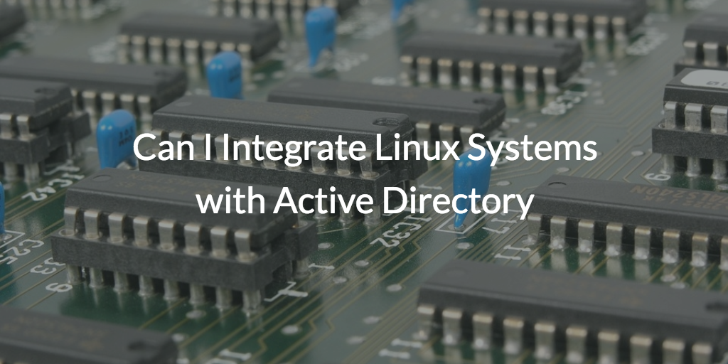 Integrate Linux Systems with AD