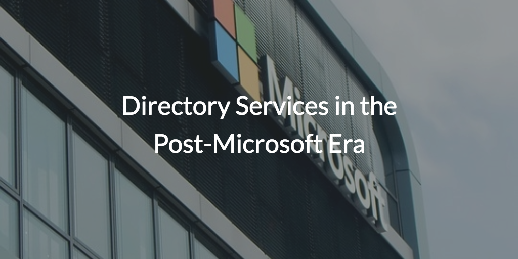 Directory Services Post-Microsoft