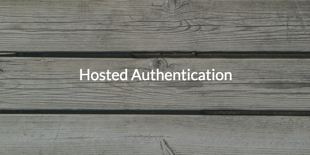 Hosted Authentication