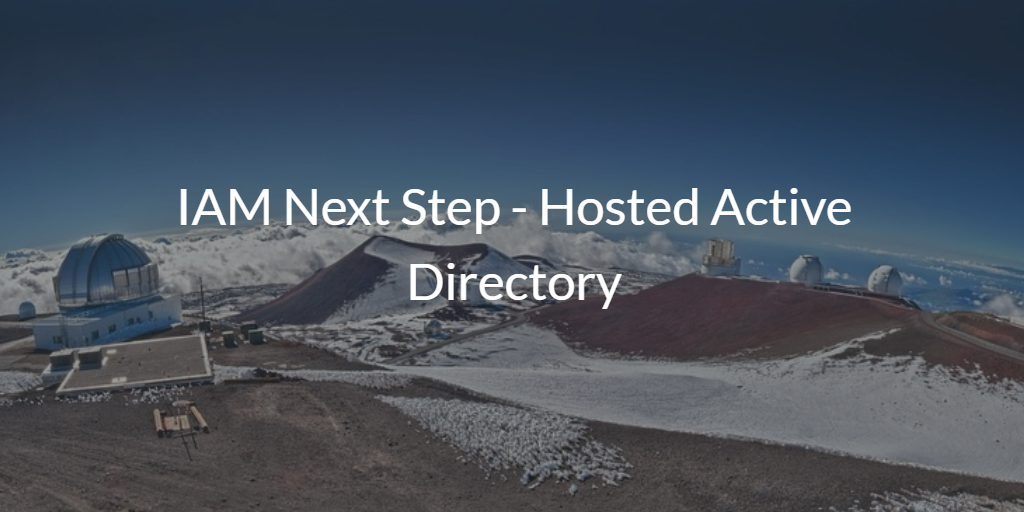 IAM Next Step - Hosted Active Directory