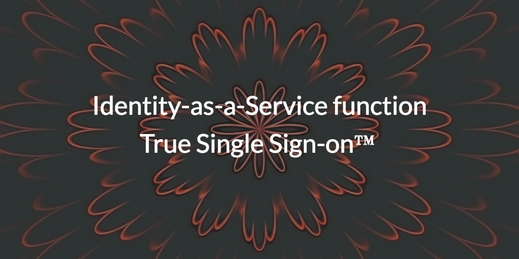 identity-as-a-service feature true single sign on