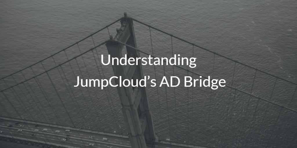 Understanding JumpCloud's AD Bridge