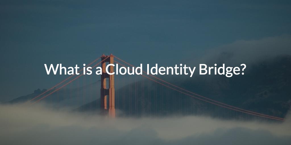 Cloud Identity Bridge