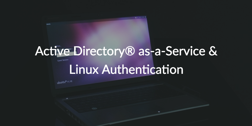 active directory-as-a-service linux authentication