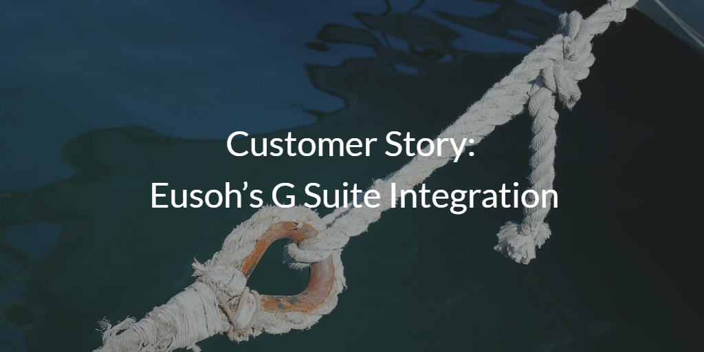 Customer Story Eusoh's G Suite Integration