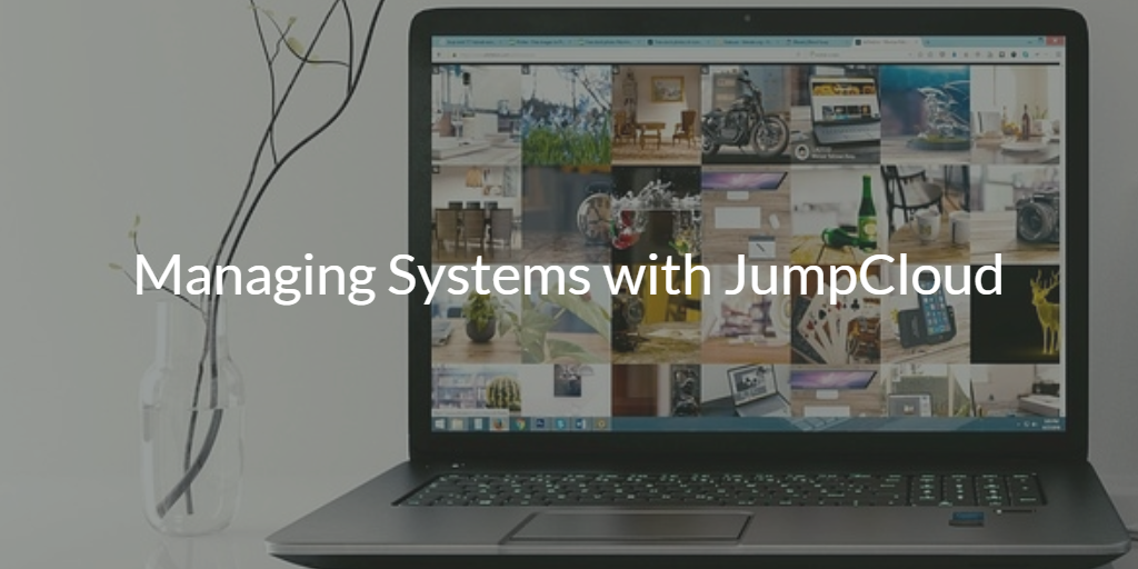 Managing Systems with JumpCloud