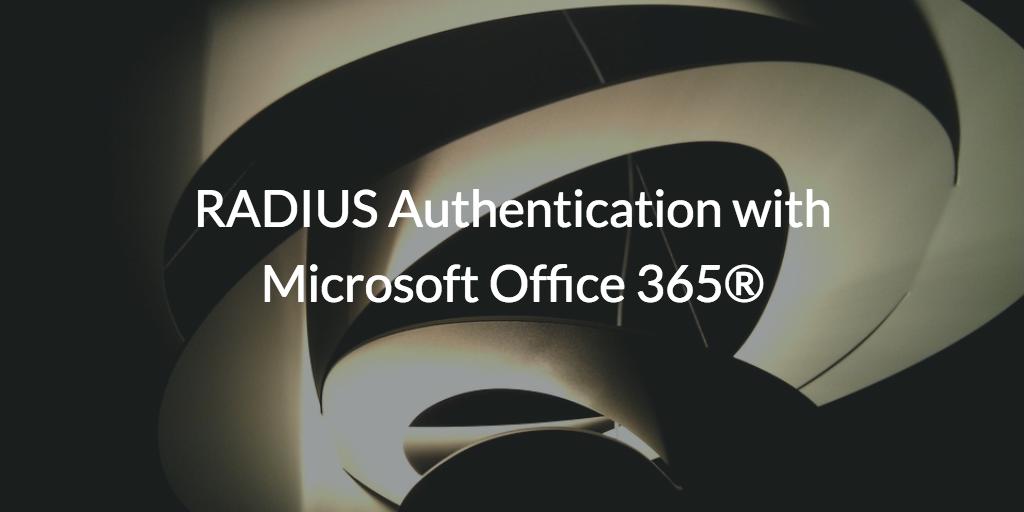 radius authentication microsoft office 365 o365