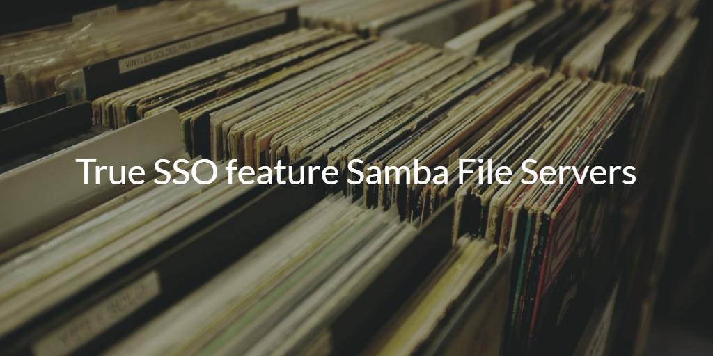 True SSO feature Samba File Servers