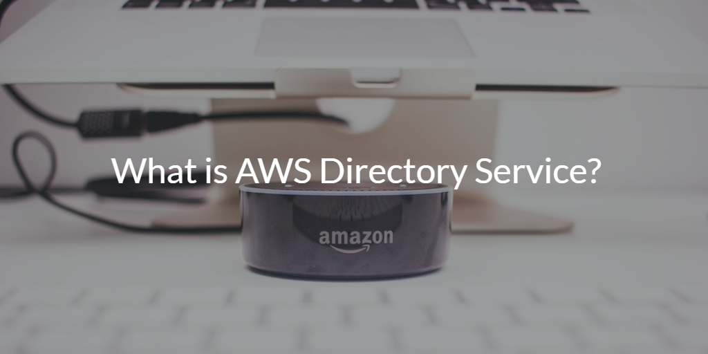 What is AWS Directory Service
