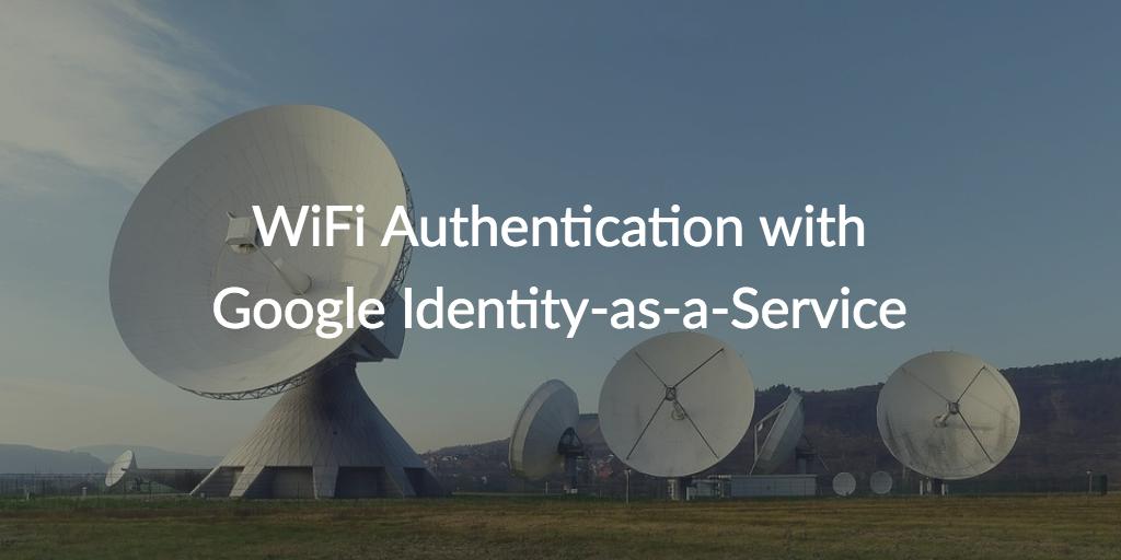 WiFi authentication Google IDaaS