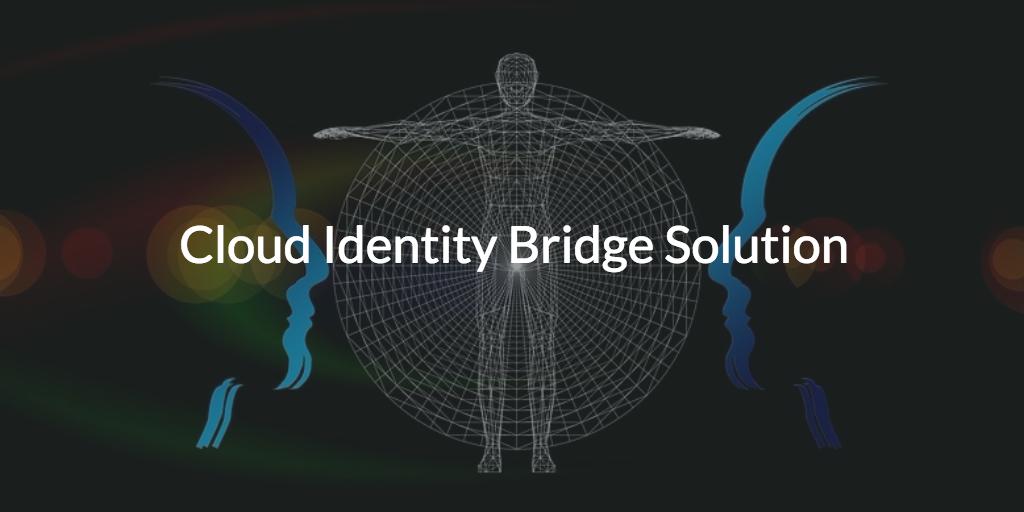 cloud identity bridge solution