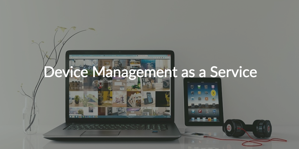 device management as a service