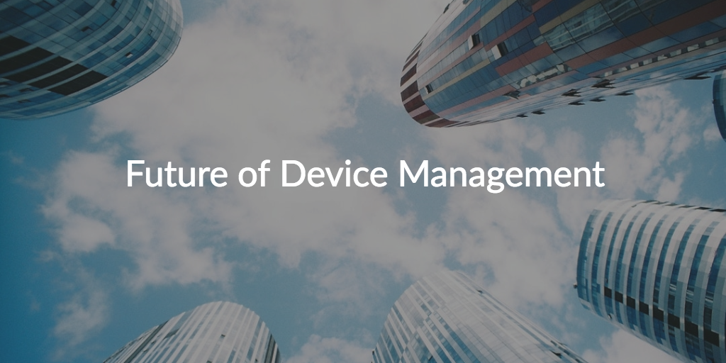 future device management