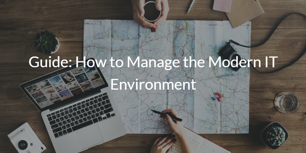 Guide How to Manage the Modern IT Environment