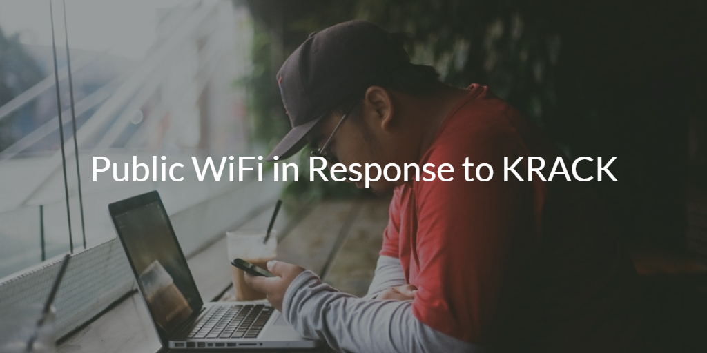 Public WiFi in Response to KRACK