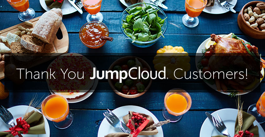 Thank you and Happy Thanksgiving JumpCloud Customers