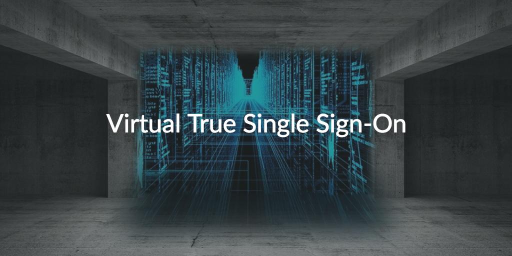 virtual true single sign-on